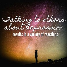 Talking to others about depression results in a variety of reactions