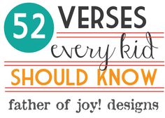 52 Verses Every Kid Should Know - scriptures for your family!