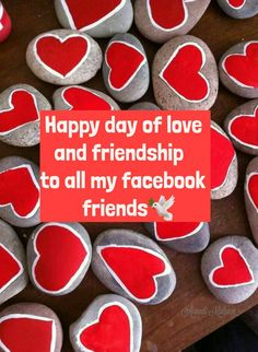 HAPPY  DAY OF LOVE AND FRIENDSHIP  TO ALL MY FACEBOOK  FRIENDS