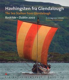 Welcome on Board!: The Sea Stallion From Glendalough : a Viking Longship Recreated