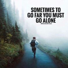 Positive Quotes : QUOTATION – Image : Quotes Of the day – Description Sometimes to go far you must go alone. Sharing is Power – Don't forget to share this quote ! Best Quotes Of All Time, Good Life Quotes, Wisdom Quotes, Quote Of The Day, Dream Quotes, Daily Quotes, Motivational Quotes For Success, Positive Quotes, Inspirational Quotes