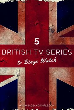 British TV Series to Binge Watch
