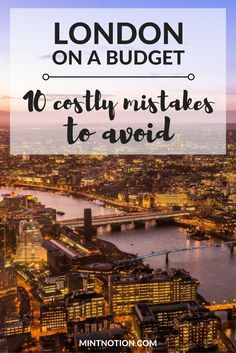 Visit London on a budget. Avoid making these costly tourist mistakes in London.