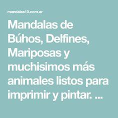 Mandalas de Búhos, Delfines, Mariposas y muchisimos más animales listos para imprimir y pintar. Divertite con tu hijo con este interesante pasa tiempo. ✅