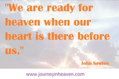 Quotes about heaven - John Newton Newton Quotes, John Newton, Heaven Quotes, Before Us, Wisdom, Faith, Hands, Messages, Board