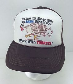 c9bd140efc7 VTG 80 s IT S HARD TO SOAR WITH EAGLES WHEN YOU WORK WITH TURKEYS SNAP BACK  CAP