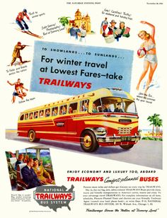 To Snowlands... To Sunlands... For winter travel at Lowest Fares-take TRAILWAYS. National Trailways Bus System, 1948.