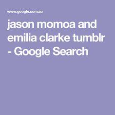 jason momoa and emilia clarke tumblr - Google Search