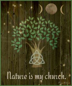 Nature is my church.