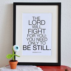 "One of my favorite Bible verses! Being ""still"" doesn't mean not doing anything. It means we give God our situations (good or bad), and rest in the fact that He will carry us and fight for us. We just need to trust in Him and the promises He has made us. We only need to be still."