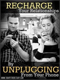 Recharge Your Relationships By Unplugging From Your Phone
