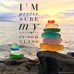 I'm pretty sure my birthstone is Sea Glass<<<so an old beer bottle? Summer Beach Quotes, Beach Sayings, Nautical Sayings, Summer Sayings, Nautical Prints, Ocean Beach, Beach Bum, Beach Waves, Ocean Waves