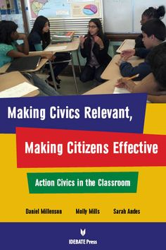 IDEBATE Press: Making Civics Relevant, Making Citizens Effective.