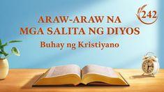 Araw-araw na mga Salita ng Diyos | Sipi 242 Christian Videos, Christian Movies, Christian Life, Devotion Of The Day, Tao, Christian Motivation, Daily Word, Tagalog, Motivational Videos