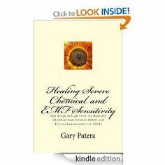 Healing Severe Chemical and EMF Sensitivity [Kindle Edition] Gary Patera