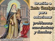 """ORACION A SANTA EDUVIGES PARA SOLUCIONAR UN PROBLEMA DE DEUDAS....... COMPARTE A SANTA EDUVIGES PATRONA DE DEUDORES Y AFLIGIDOS Y ESCRIBE """"AMÉN"""" PARA SOLUCIONAR UN PROBLEMA DE DEUDAS"""