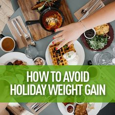 Surviving the Holidays and Avoiding Holiday Weight Gain