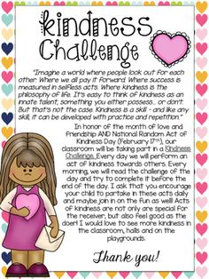 Starting the month of February with R.A.K.! (Random Acts of Kindness)I created this letter to inform parents of The Kindness Challenge and the activities that will be taking place inside of the classroom. The purpose of this letter is to get parents involved and excited about the challenge.