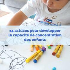 L'enfant a des ressources attentionnelles qui peuvent être développées en utilisant quelques astuces que voici.