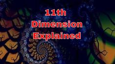 What is 11th Dimension? Understanding The 11th Dimension Physics Documentary 2017