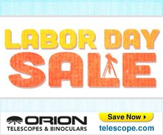 Enjoy incredible savings during the Labor Day sale at Orion Telescopes &… Orion Telescopes, Live In The Now, Binoculars, Solar, The Incredibles, Day, Sun