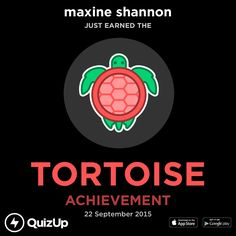 maxine shannon just unlocked Tortoise on @QuizUp! - http://q.is/join