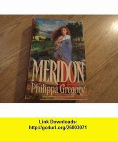 Meridon Philippa Gregory ,   ,  , ASIN: B000H2975U , tutorials , pdf , ebook , torrent , downloads , rapidshare , filesonic , hotfile , megaupload , fileserve