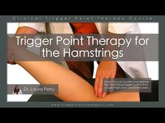 Trigger Point Therapy for Hamstrings - https://www.youtube.com/watch?v=tNf4A5YI9BM