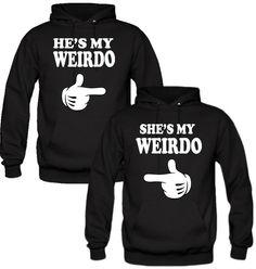 he is my weirdo she is my weirdo Hoodies