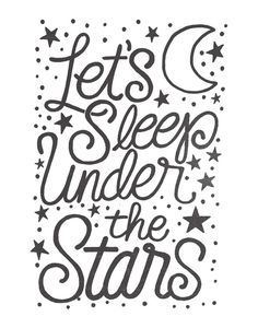 Let's Sleep Under The Stars Art Print by thewellkeptthing Star Bedroom, Bedroom Decor, Star Quotes, Sleeping Under The Stars, Diy Letters, Star Art, Room Themes, Stargazing, Word Art
