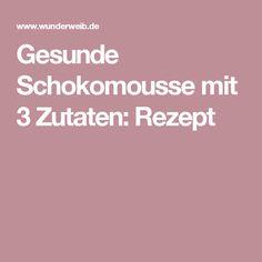 Gesunde Schokomousse mit 3 Zutaten: Rezept