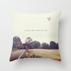 IN STOCK Pillow Cover, Not All Who Wander Are Lost, Wanderlust Photo Pillow, Gold, Amber, Hot Air Balloon, Home Decor, 16x16, 18x18, 20x20