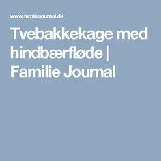 Tvebakkekage med hindbærfløde | Familie Journal