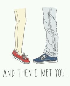 And then I met you.. Totally teen