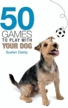 50 Games to Play with Your Dog: Suellen Dainty, Janet Tobiassen: 9780793806171: Amazon.com: Books - http://www.training-a-puppy.info/50-games-to-play-with-your-dog-suellen-dainty-janet-tobiassen-9780793806171-amazon-com-books/