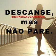 """""""Descanse mas não pare.""""  #motivacao #30tododia #dieta #emagrecimento #emagrecercomsaude"""