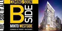 westsidecondovip.ca/Bside.php Bside Minto Westside is a new condo development by Minto currently in preconstruction at Toronto. The development is scheduled for completion in 2018. Sales for available units start from the low $200,000's. The development has a total of 660 units. Register Here Today For More Info: westsidecondovip.ca/Bside.php