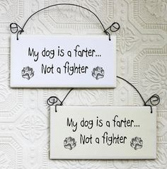 Funny Sign My Dog is a Farter Not a Fighter by GreenGypsies