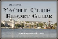 Disney's Yacht Club Resort Guide from themouseforless.com #DisneyWorld #Vacation