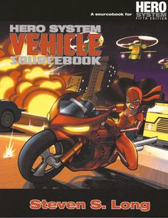 "HERO System Vehicle Sourcebook: Hundreds of example vehicles of every kind, all built using ""The Ultimate Vehicle"" rules. Hero Games, Steven S, Horse Drawn, Vehicles, Playing Games, Books, Airplanes, Character, Image"