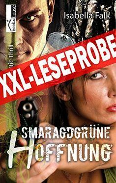 """Smaragdgrüne Hoffnung"" von Isabella Falk ab Juli 2015 im bookshouse Verlag. www.amazon.de/Smaragdgr%C3%BCne-Hoffnung-Leseprobe-Isabella-Falk-ebook/dp/B0125L1IN4/"