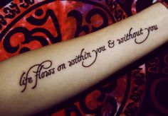 I have wanted this tattooed on me for so long now...I will be covered in words!