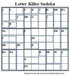 Rules of Letter Killer Sudoku : Classic Sudoku Rules apply. Additionally the sum of the digits within each cage (dotted subarea) equals the number represented by the letter or group of letters given in the top left corner of that subarea. No digit can repeat in each subarea. Each letter A through I corresponds to a different digit 1 through 9.