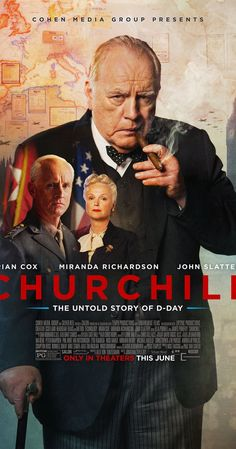 Directed by Jonathan Teplitzky. With Brian Cox, Miranda Richardson, John Slattery, Ella Purnell. A ticking-clock thriller following Winston Churchill in the 96 hours before D-Day.