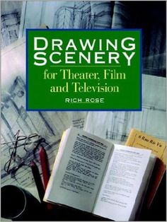 Drawing Scenery for Theater, Film and Television: Rich Rose: 9781558706842
