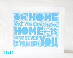 14x11 Music Lyric Poster HOME is Wherever I am with YOU Fine Art Print Edward Sharpe and the Magnetic Zeros. $27.00, via Etsy.
