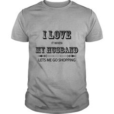 I Love It When My Husband Lets Me Go Shopping TShirt #gift #ideas #Popular #Everything #Videos #Shop #Animals #pets #Architecture #Art #Cars #motorcycles #Celebrities #DIY #crafts #Design #Education #Entertainment #Food #drink #Gardening #Geek #Hair #beauty #Health #fitness #History #Holidays #events #Home decor #Humor #Illustrations #posters #Kids #parenting #Men #Outdoors #Photography #Products #Quotes #Science #nature #Sports #Tattoos #Technology #Travel #Weddings #Women