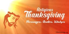 Religious Thanksgiving Messages – Christian Quotes, Wishes