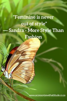 """""""Feminine is never out of style""""  ― Sandra - More Style Than Fashion"""