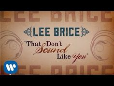 Lee Brice - That Don't Sound Like You (Official Lyric Video). I'm so in love with with this song. It hits the heart.